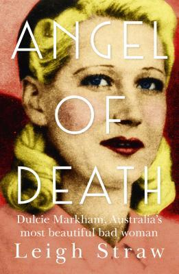 Angel of Death: Dulcie Markham, Femme Fatale of the Australian Underworld