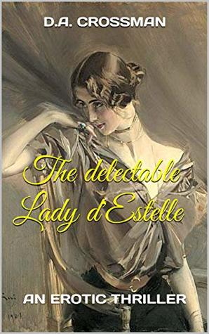 The Delectable Lady d'Estelle