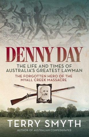 Denny Day, the Life and Times of Australia's Greatest Lawman