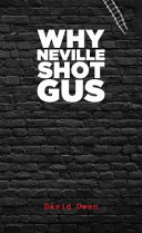 Why Neville Shot Gus