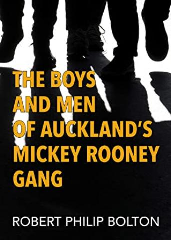 The Boys and Men of Auckland's Mickey Rooney Gang