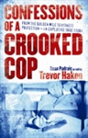 Confessions of a Crooked Cop
