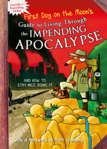 Guide to Living Through the Impending Apocalypse