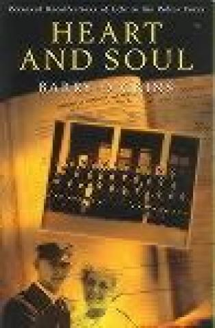 Heart and Soul: Personal Recollections of Life in the Police Force