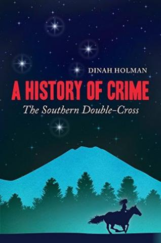 A History of Crime: The Southern Double-Cross