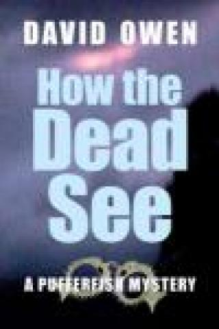 How the Dead See