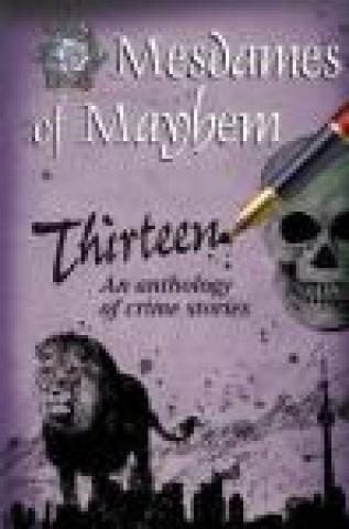 Thirteen - Mesdames of Mayhem