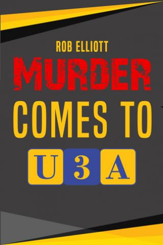 Murder Comes to U3A