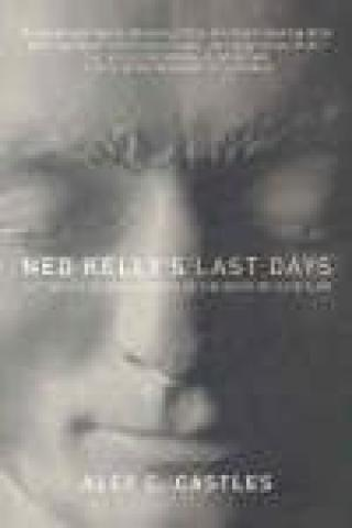 Ned Kelly's Last Days