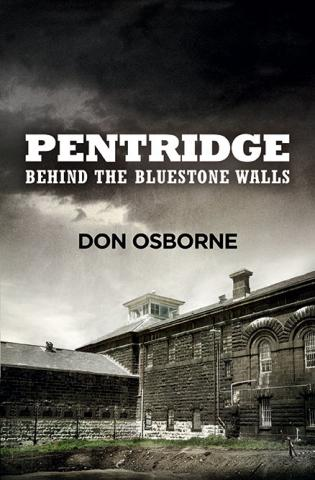 Pentridge: Behind the Bluestone Walls