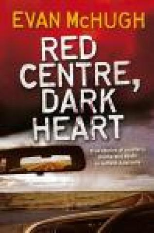Red Centre, Dark Heart