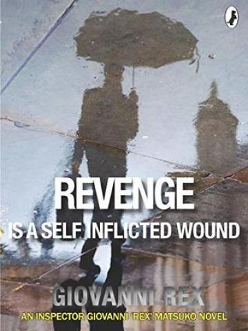 Revenge is a Self Inflicted Wound