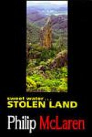 Sweet Water Stolen Land