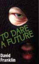 To Dare a Future