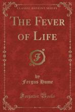 The Fever of Life