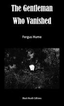The Gentleman Who Vanished (Black Heath Gothic, Sensation and Supernatural)