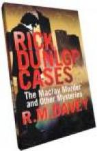 Rick Dunlop Cases: The Maclay Murder and Other Mysteries