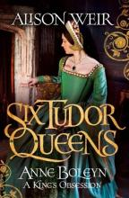 Anne Boleyn the Kings Obsession