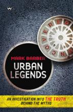 Urban Legends Uncovered